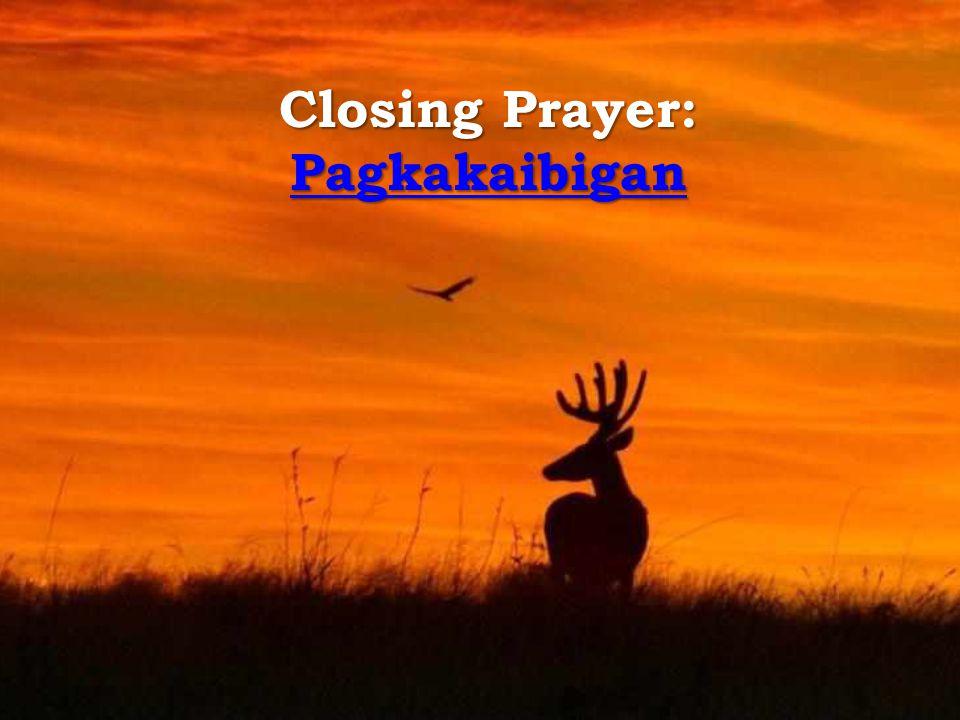 Closing Prayer: Pagkakaibigan Pagkakaibigan