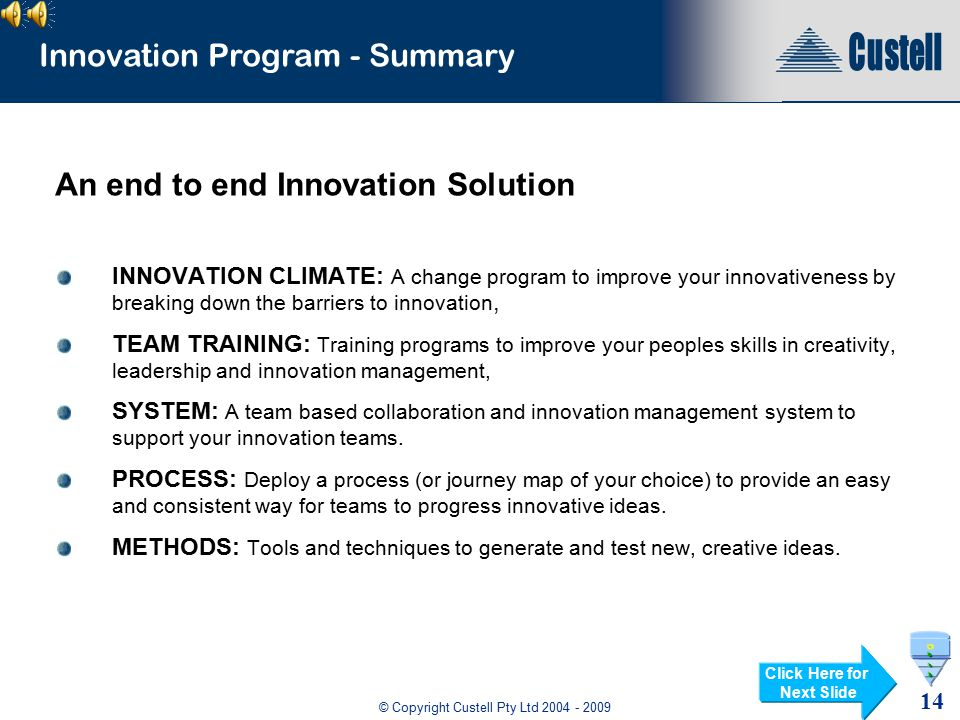 "© Copyright Custell Pty Ltd 2004 - 2009 13 Innovation Program - Summary 1. ""Innovate"" for Teams (Custell - half day course) Understand what makes an e"