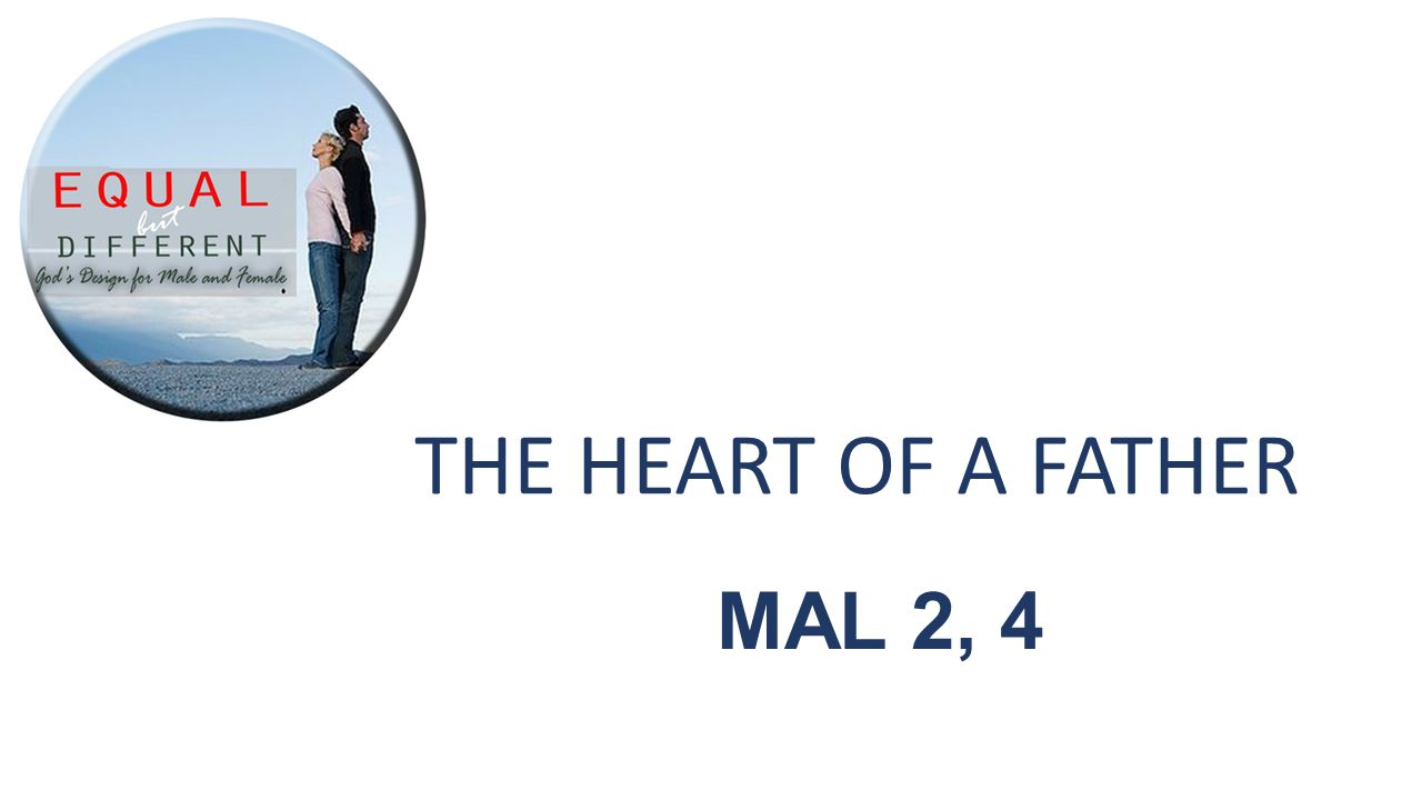 THE HEART OF A FATHER MAL 2, 4