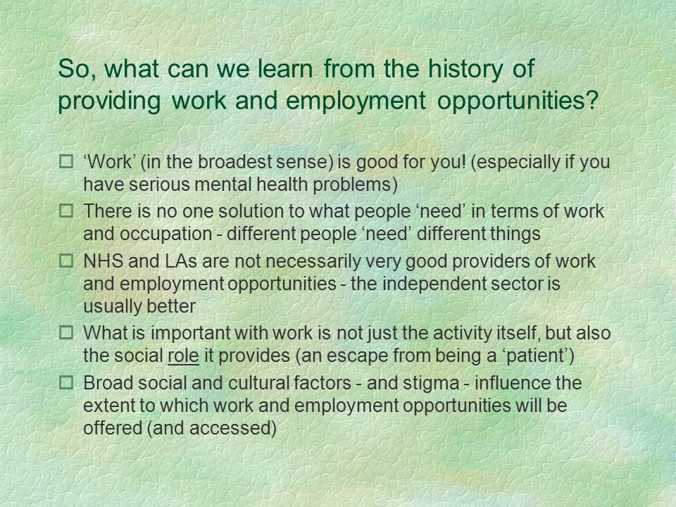 So, what can we learn from the history of providing work and employment opportunities.