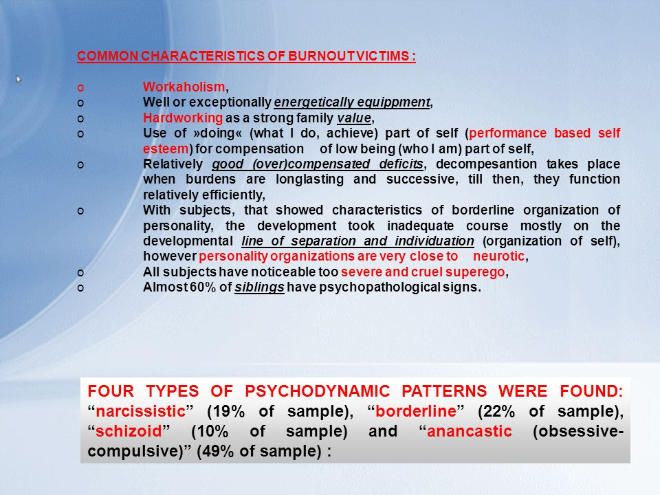 Anamneza NarcissisticBorderlineSchizoidAnankastic Complaint upon circumstances and symptoms (beside extortion) Lack of influence (especially on decision making), unsuitable evaluation, time pressure.