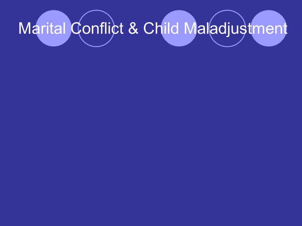 Marital Conflict & Child Maladjustment
