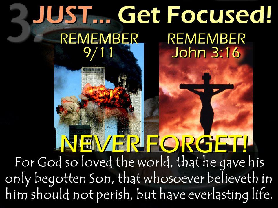JUST… Get Focused.