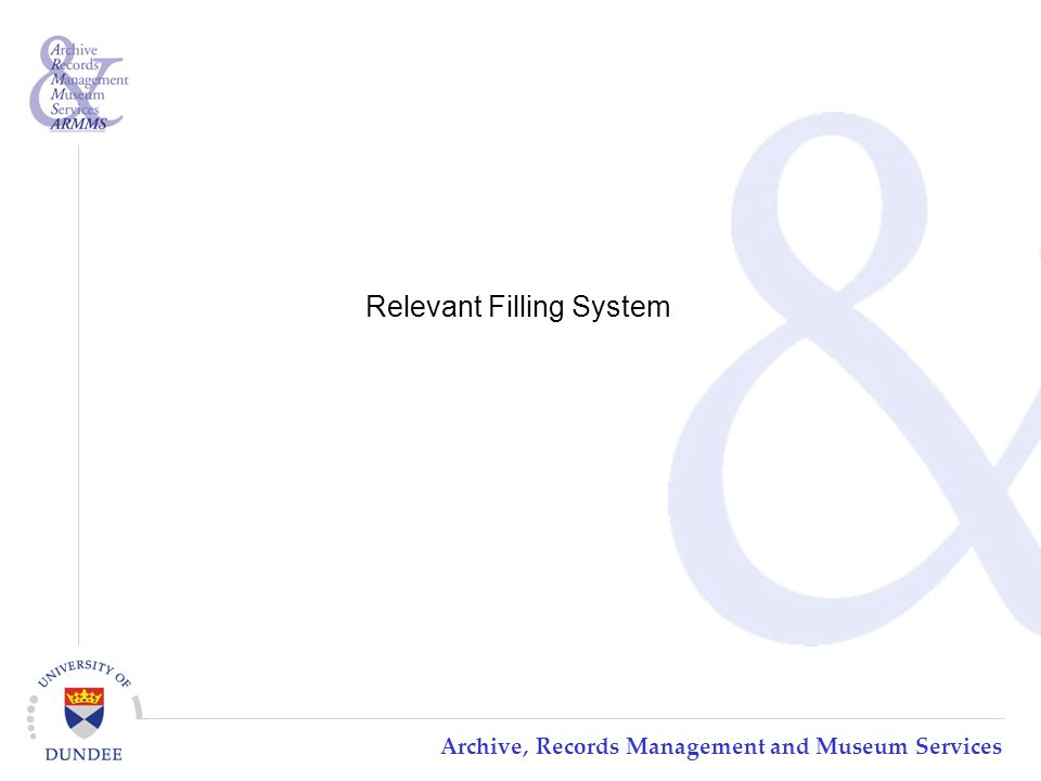 Archive, Records Management and Museum Services Relevant Filling System