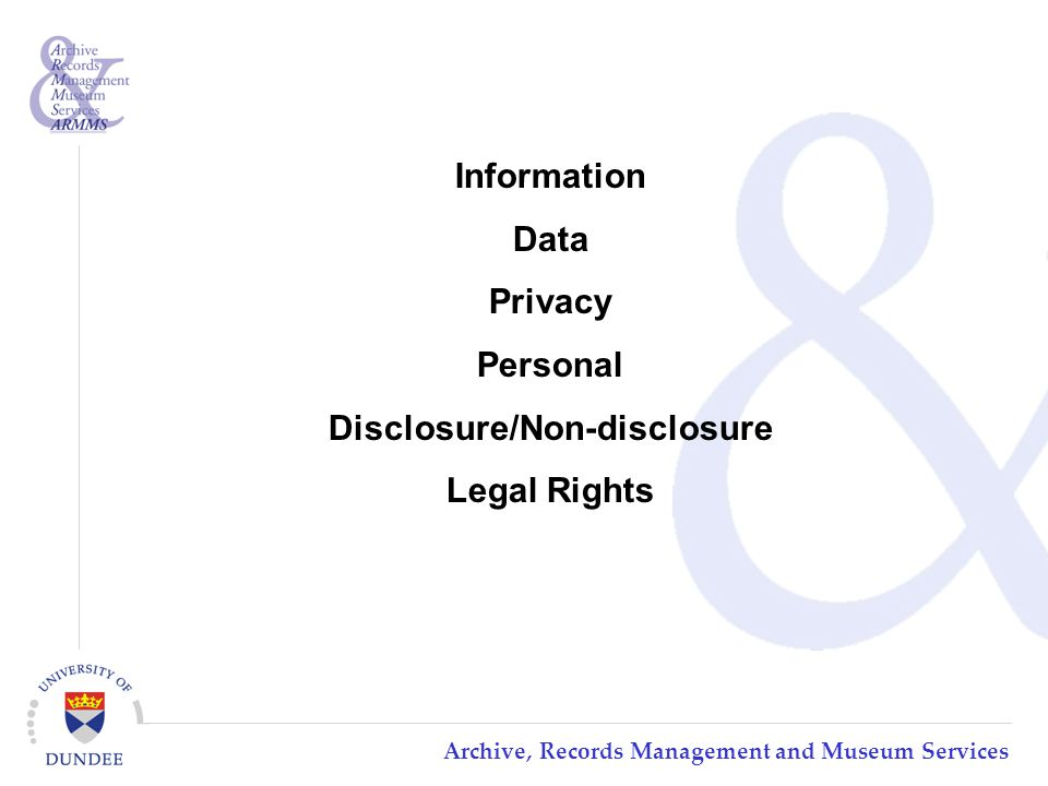 Archive, Records Management and Museum Services Information Data Privacy Personal Disclosure/Non-disclosure Legal Rights