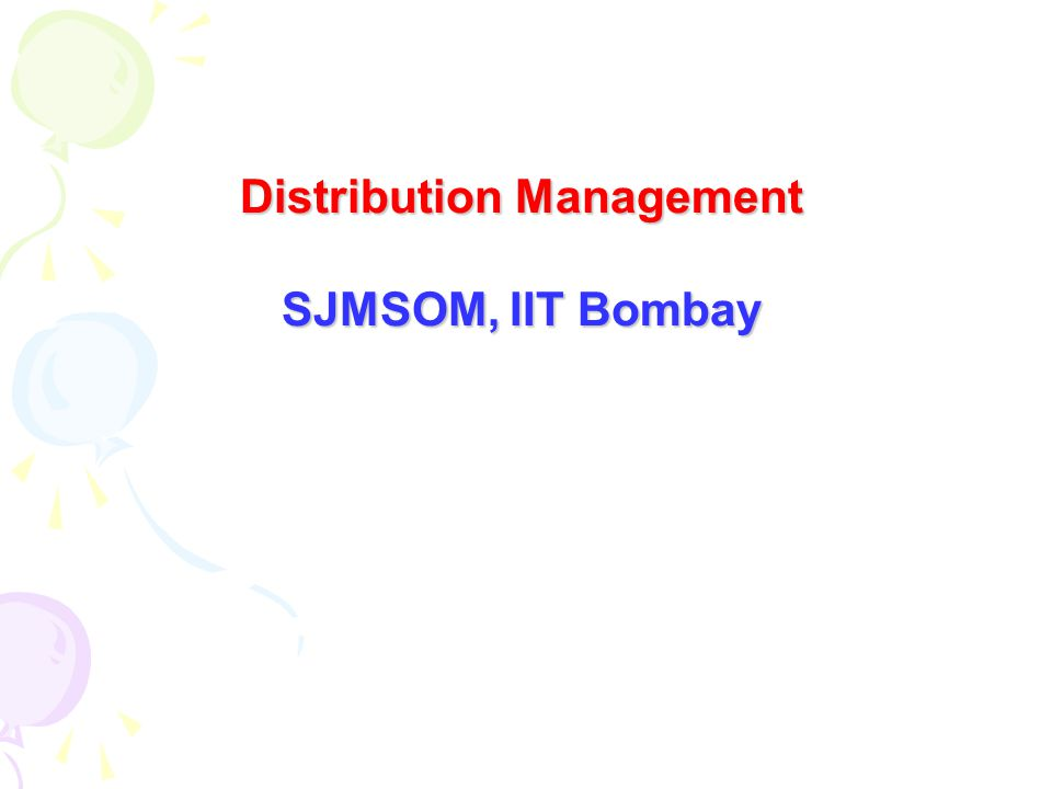 Distribution Management SJMSOM, IIT Bombay
