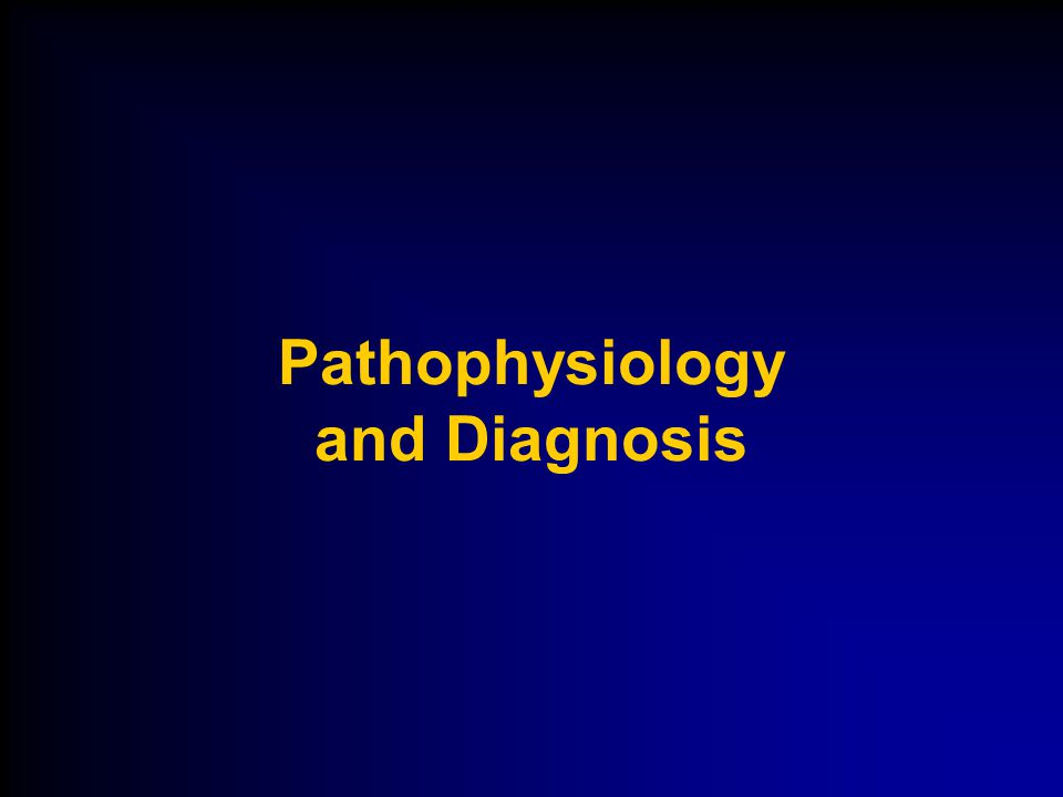 Pathophysiology and Diagnosis