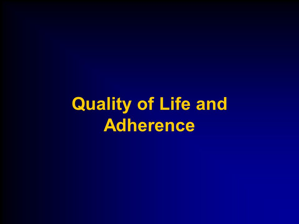 Quality of Life and Adherence