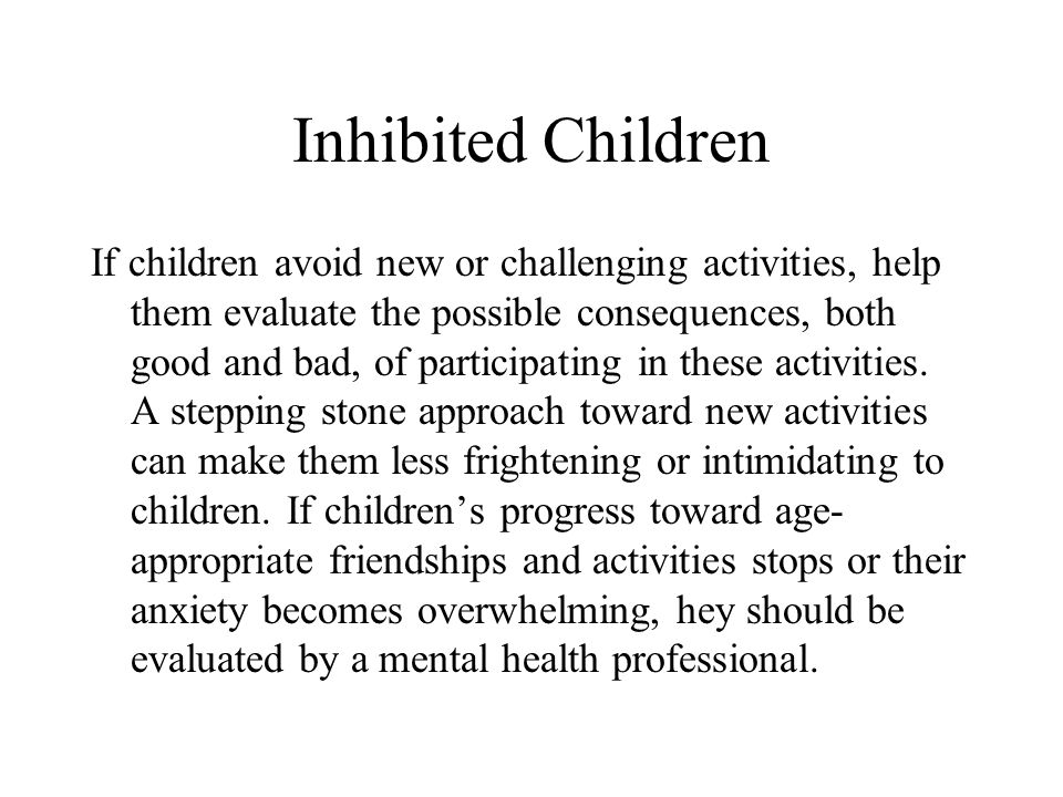 Areas of Concern that may or may not be indicators of future mental health issues in Middle Childhood Inhibited children Enuresis (bed-wetting) Aggres