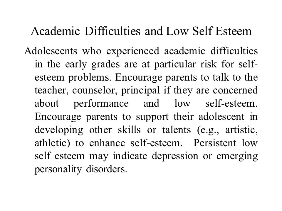 Areas of Concern that may or may not be indicators of future mental health issues in Adolescence Academic Difficulties and Low Self-Esteem Mood Proble