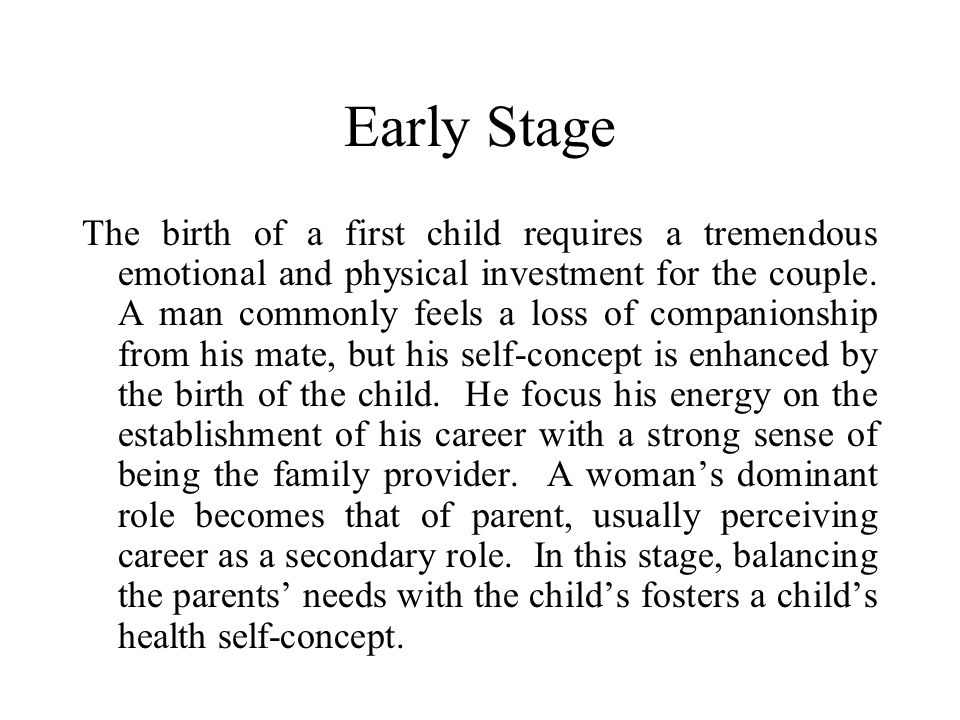 Parenting falls into roughly three recognizable stages. Early Stage: families with young children (under ages 10-12) Middle Stage: families with teena