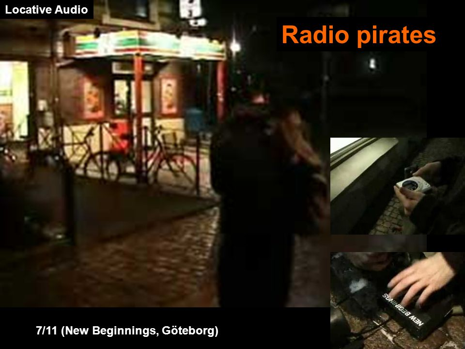 7/11 (New Beginnings, Göteborg) Radio pirates Locative Audio