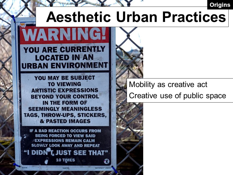 Mobility as creative act Creative use of public space Aesthetic Urban Practices Origins