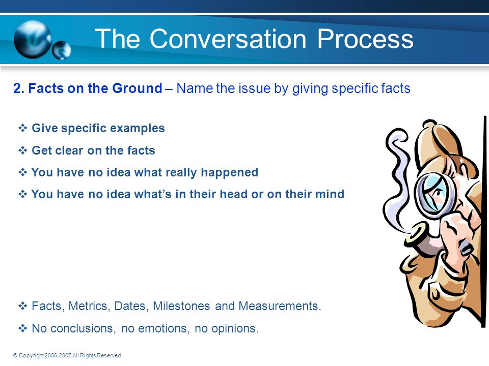 © Copyright 2006-2007 All Rights Reserved The Conversation Process 1.