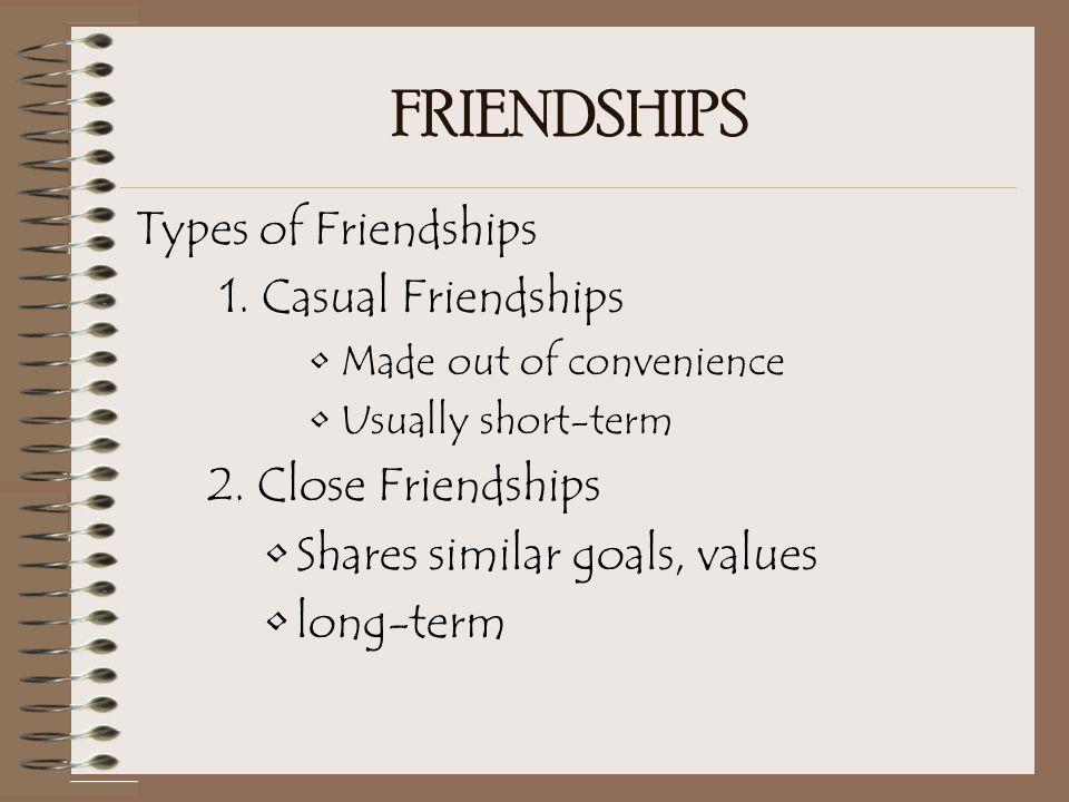 FRIENDSHIPS Types of Friendships 1.