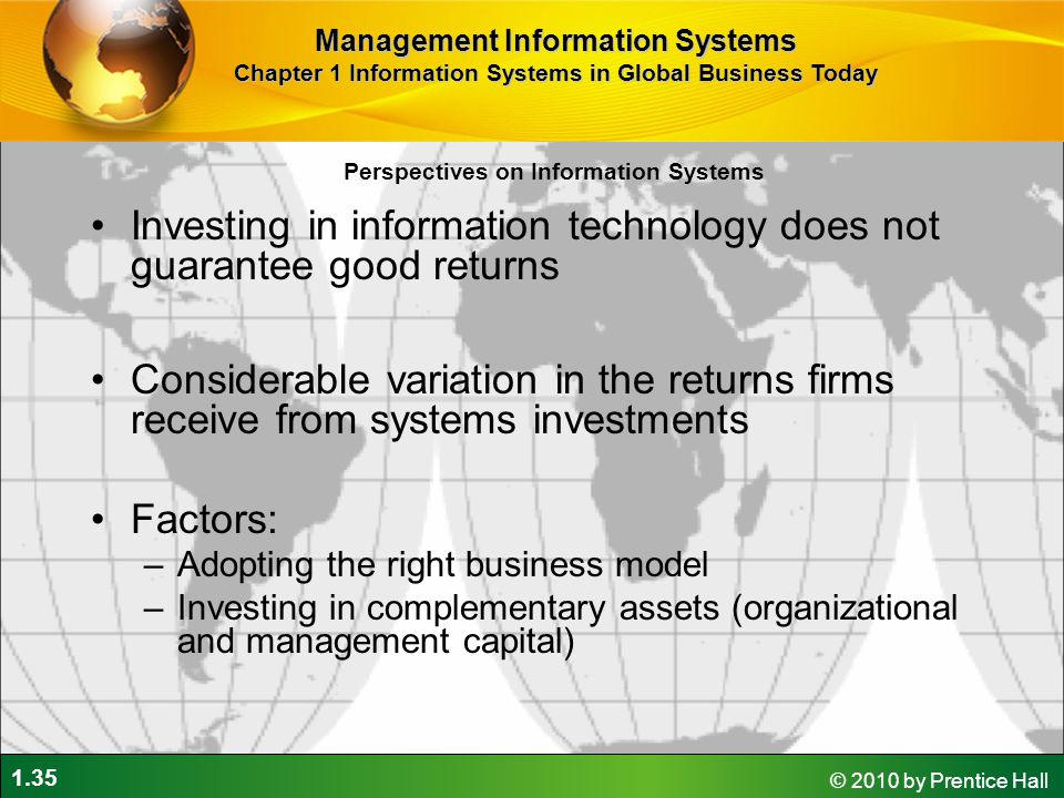 1.35 © 2010 by Prentice Hall Investing in information technology does not guarantee good returns Considerable variation in the returns firms receive f