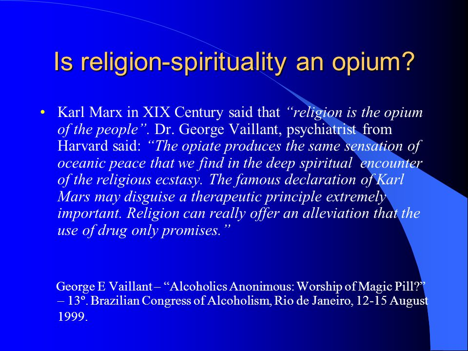 Is religion-spirituality an opium.