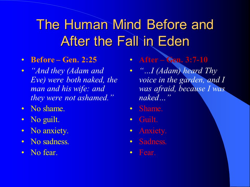 The Human Mind Before and After the Fall in Eden Before – Gen.