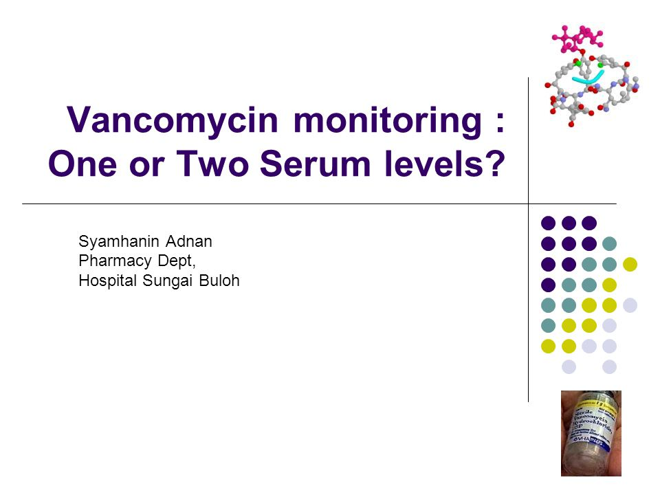 Vancomycin monitoring : One or Two Serum levels.