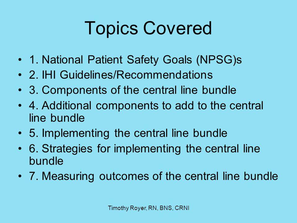 Timothy Royer, RN, BNS, CRNI NPSG VII.