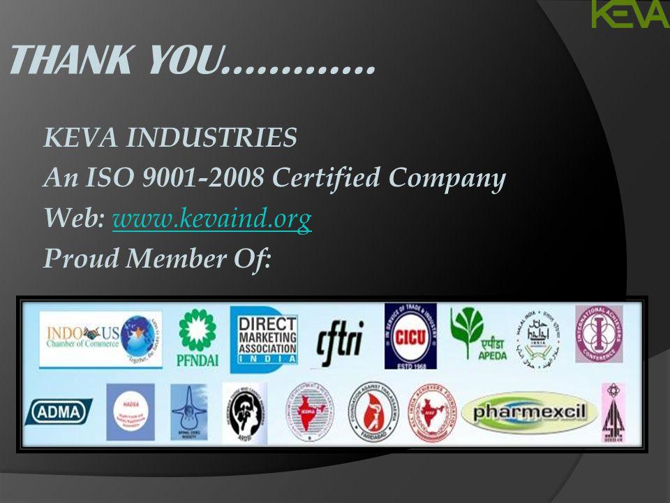 THANK YOU…………. KEVA INDUSTRIES An ISO 9001-2008 Certified Company Web: www.kevaind.org www.kevaind.org Proud Member Of: