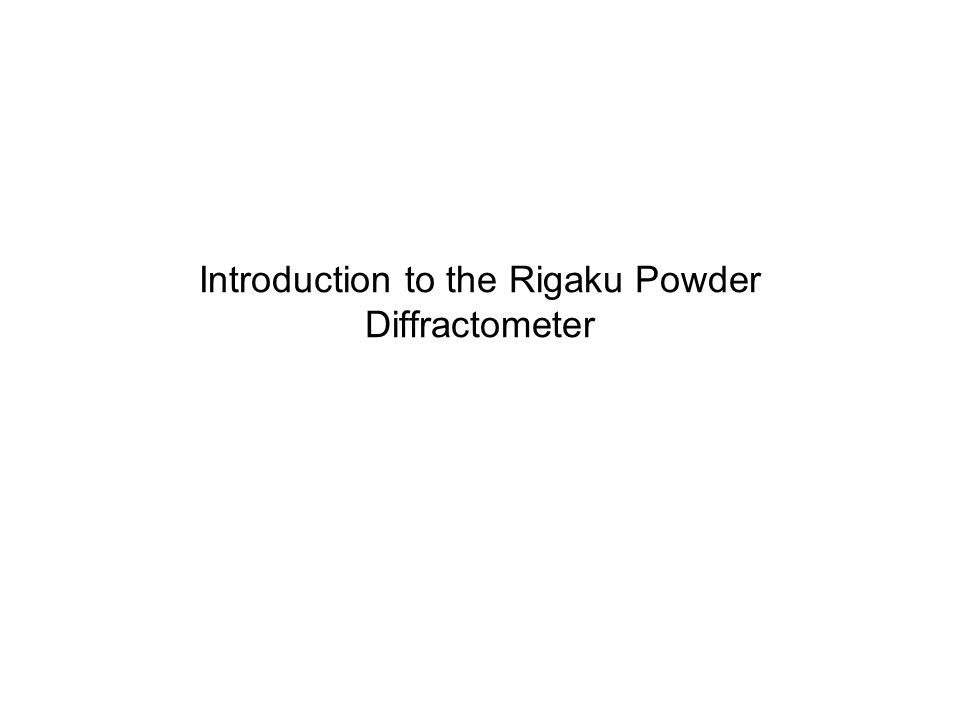 Introduction to the Rigaku Powder Diffractometer
