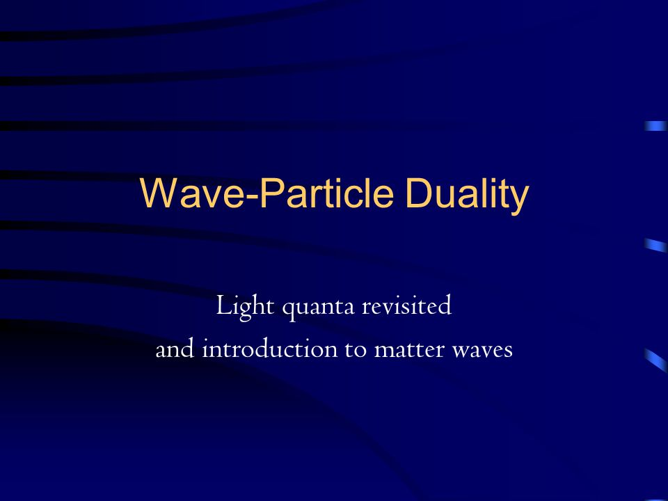 Wave-Particle Duality Light quanta revisited and introduction to matter waves