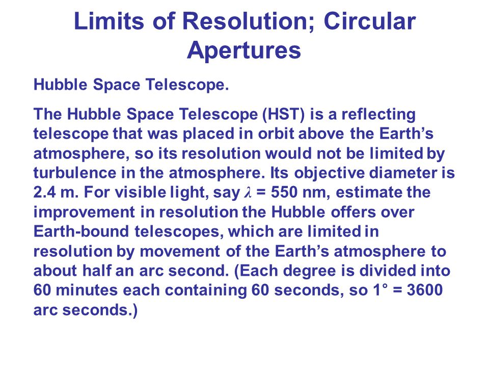Hubble Space Telescope. The Hubble Space Telescope (HST) is a reflecting telescope that was placed in orbit above the Earth's atmosphere, so its resol