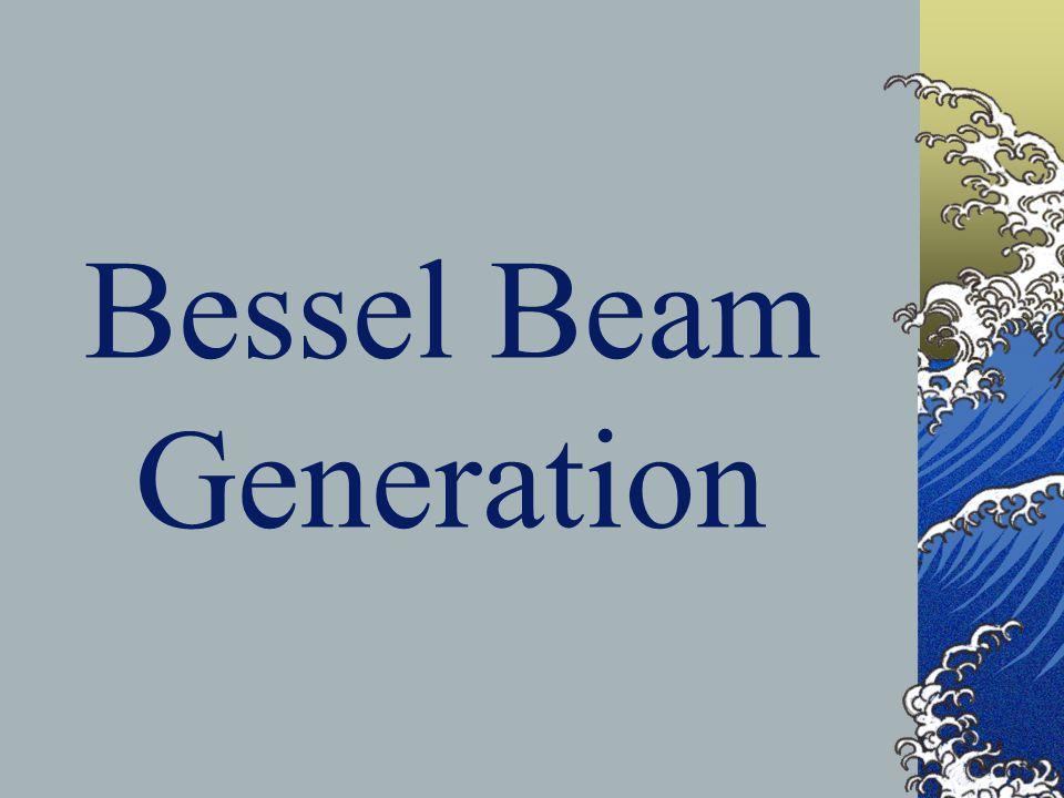 Bessel Beam Generation