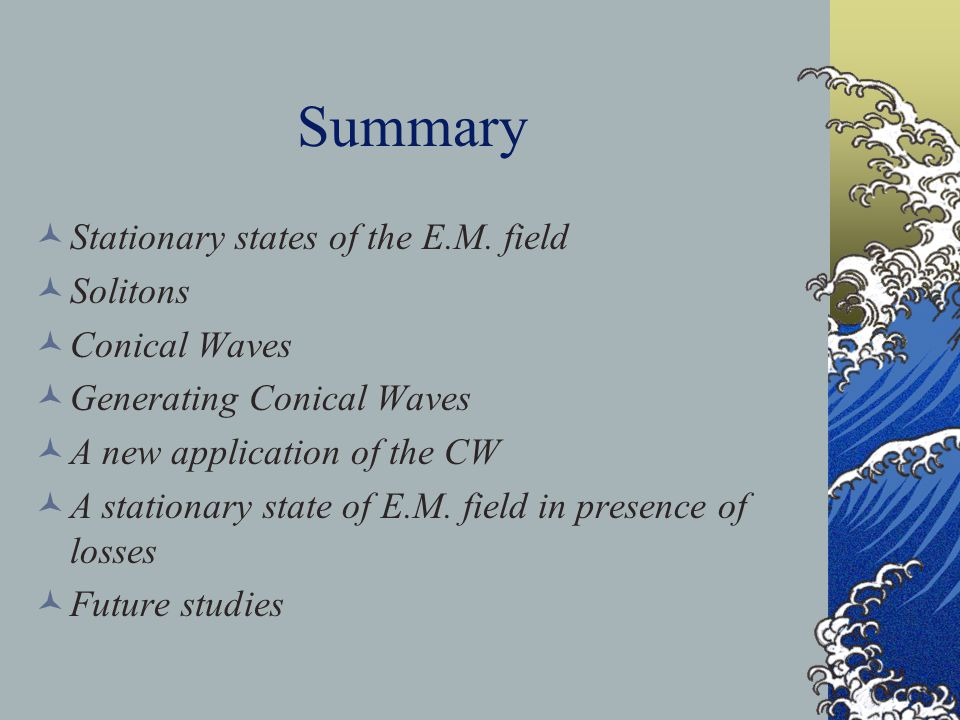 Summary Stationary states of the E.M.