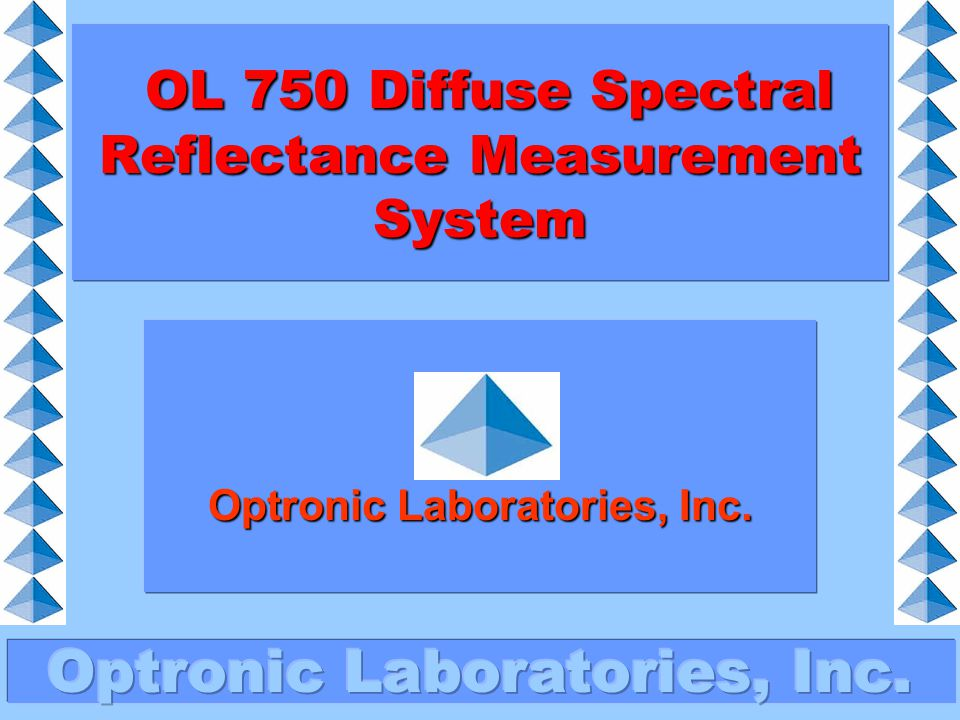About Optronic Laboratories, Inc.In 1998, Optronic Laboratories, Inc.