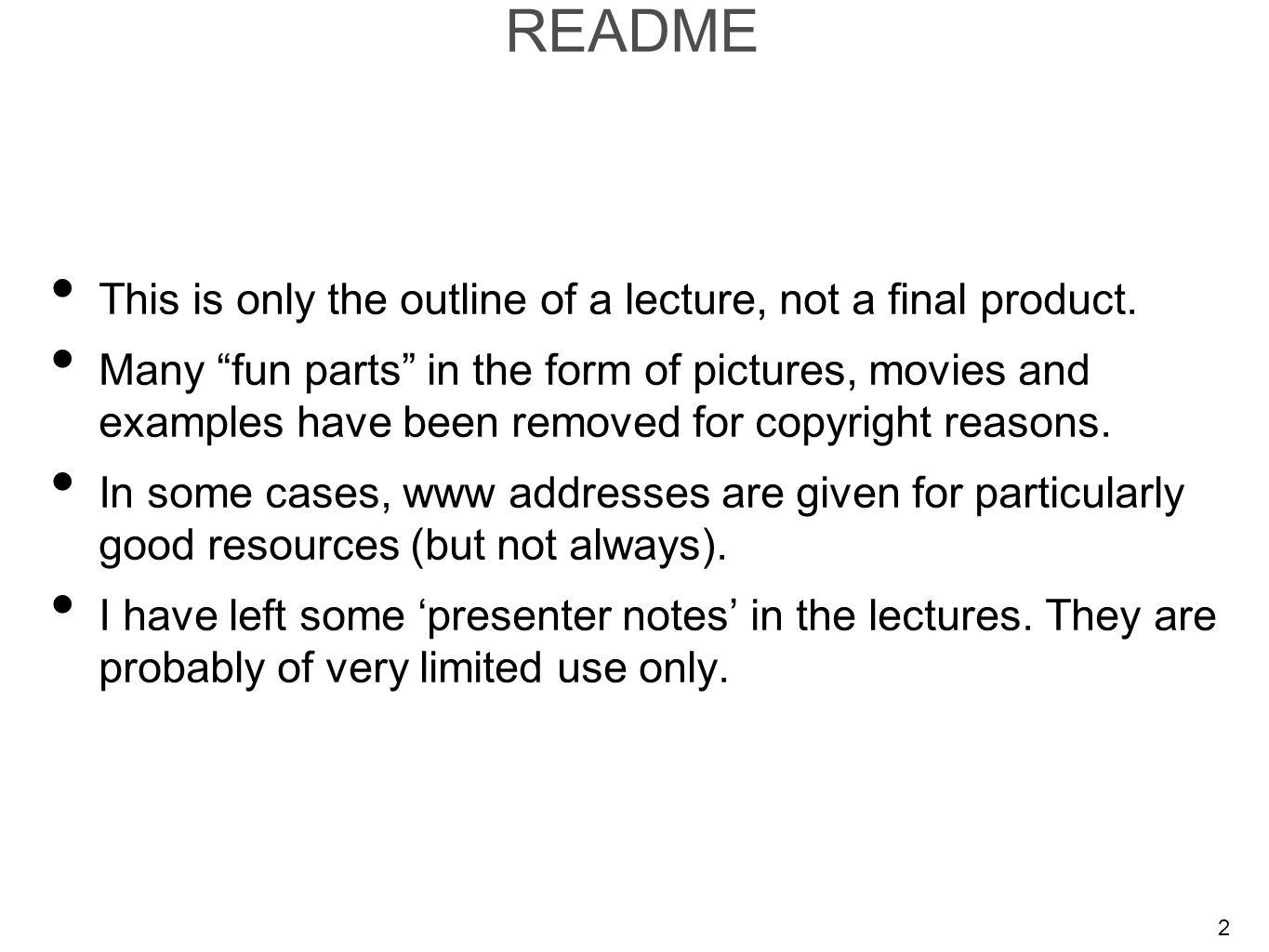 2 This is only the outline of a lecture, not a final product.