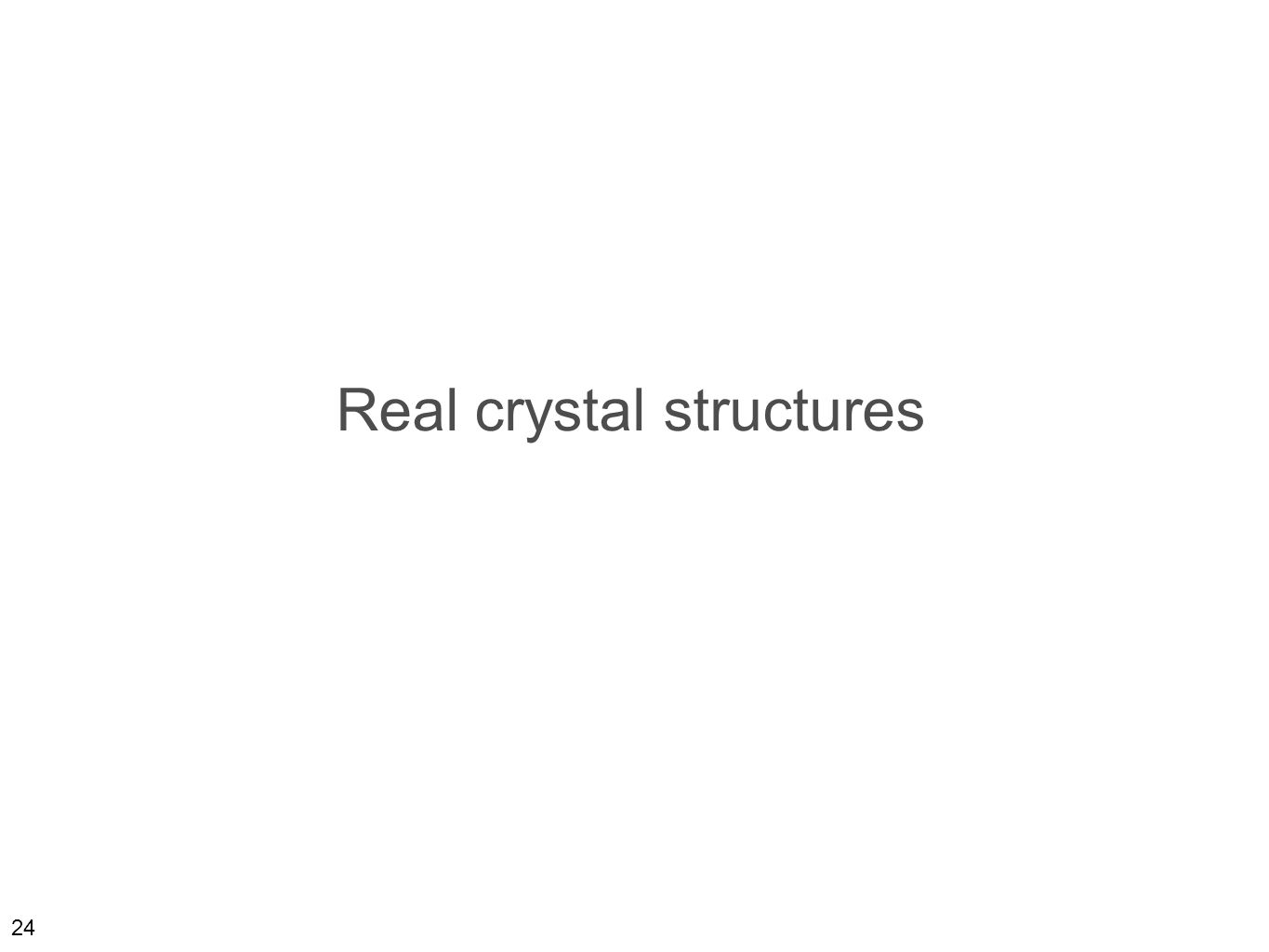 24 Real crystal structures