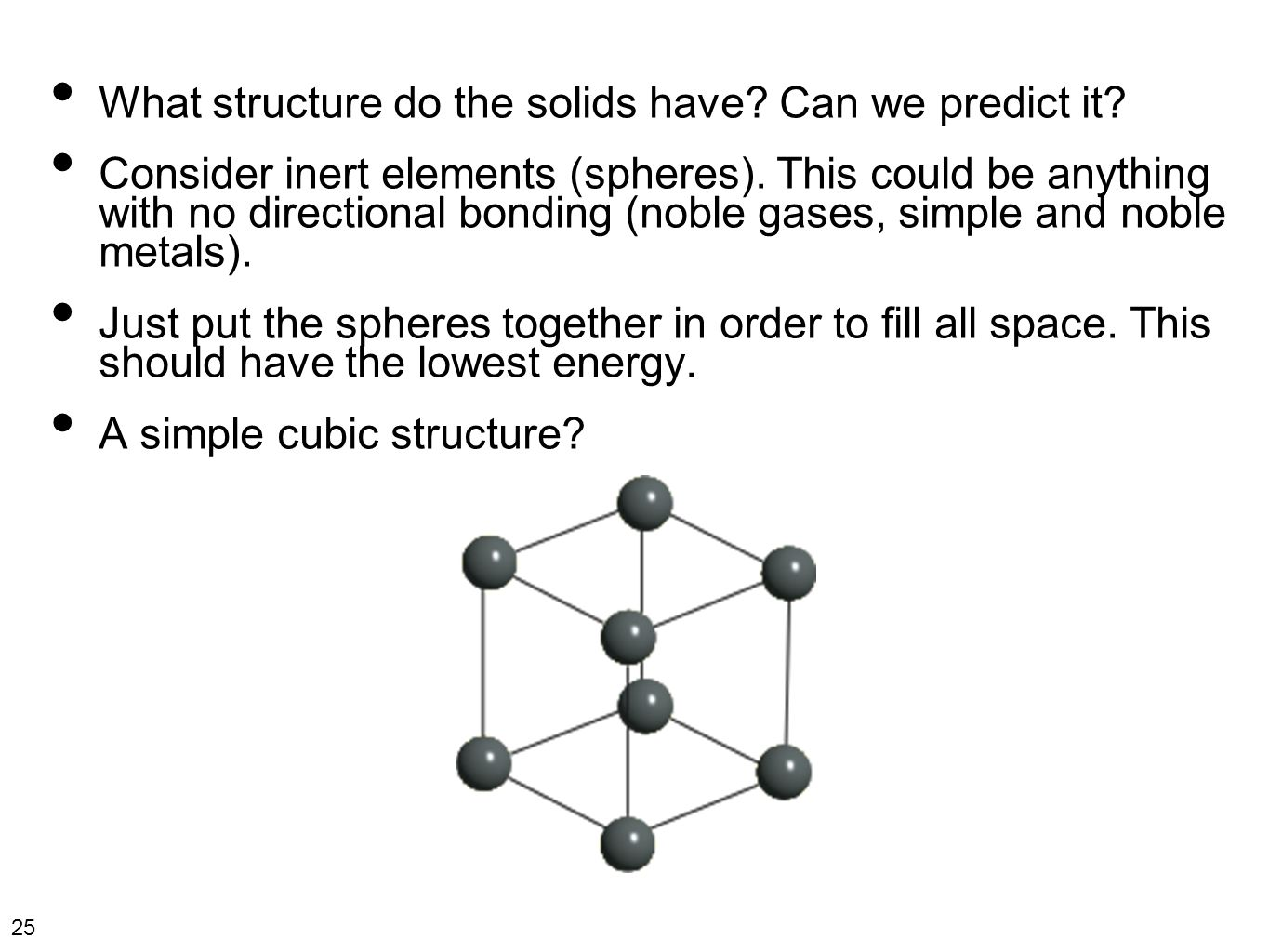 25 What structure do the solids have. Can we predict it.