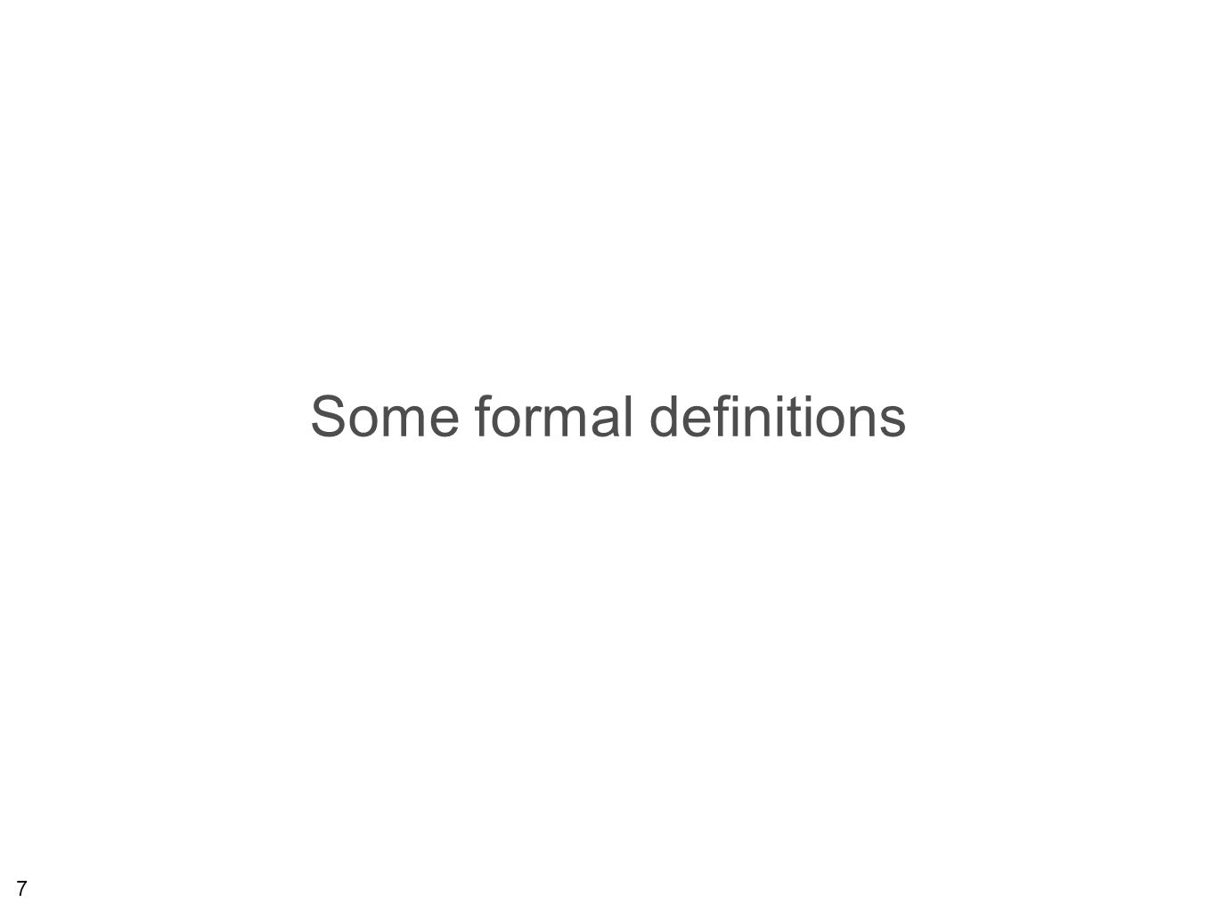 7 Some formal definitions