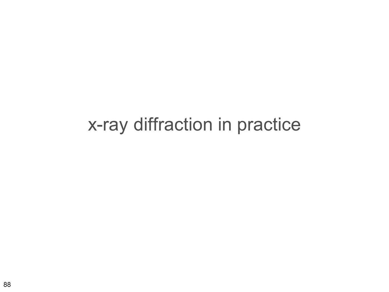 88 x-ray diffraction in practice