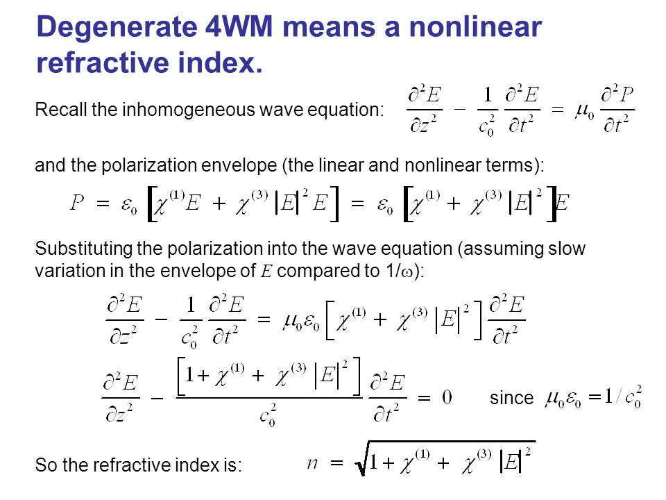 Degenerate 4WM means a nonlinear refractive index.