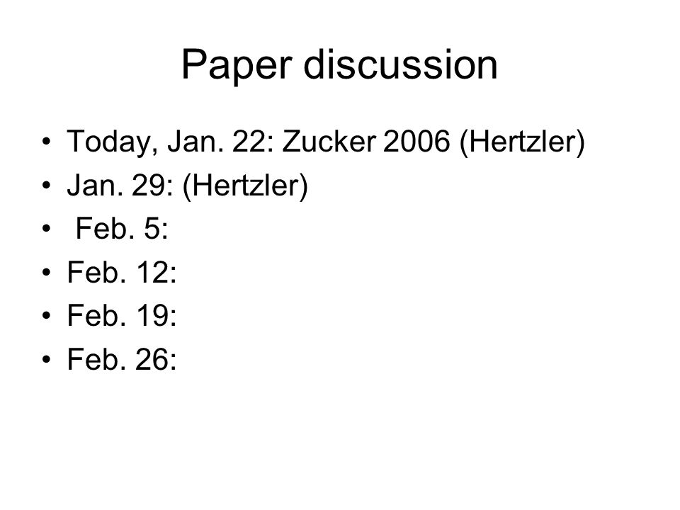 Paper discussion Today, Jan. 22: Zucker 2006 (Hertzler) Jan.