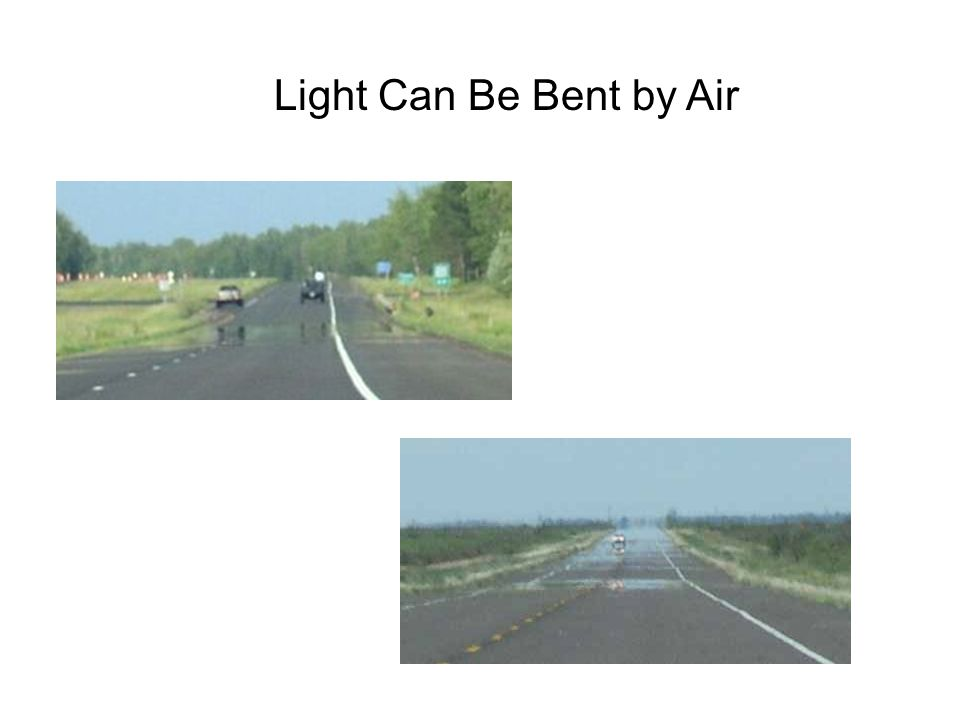 Light Can Be Bent by Air