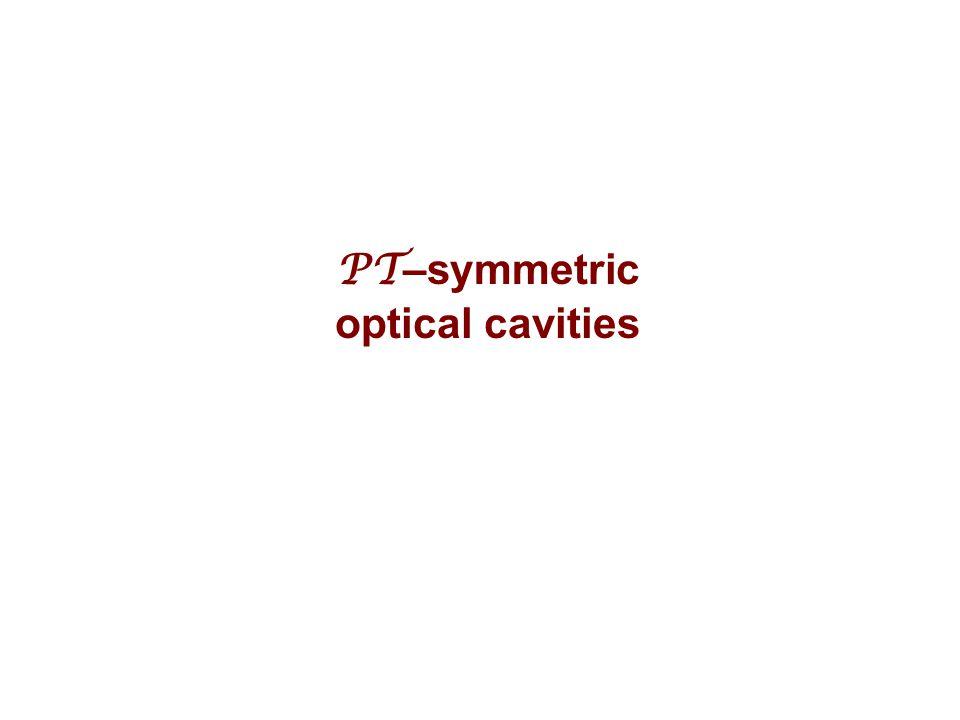 PT –symmetric optical cavities