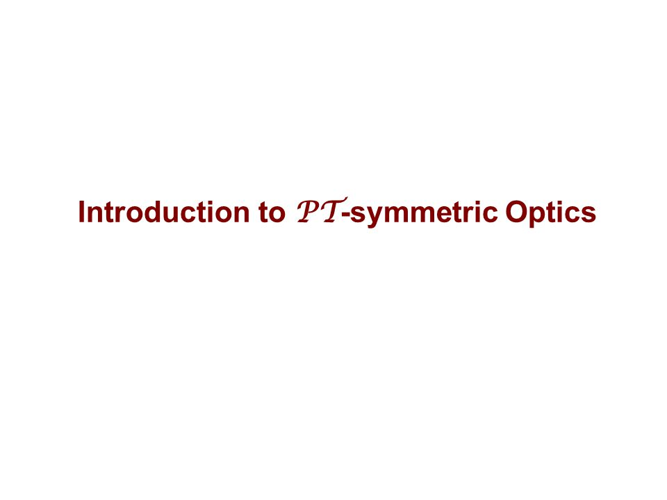 Introduction to PT -symmetric Optics