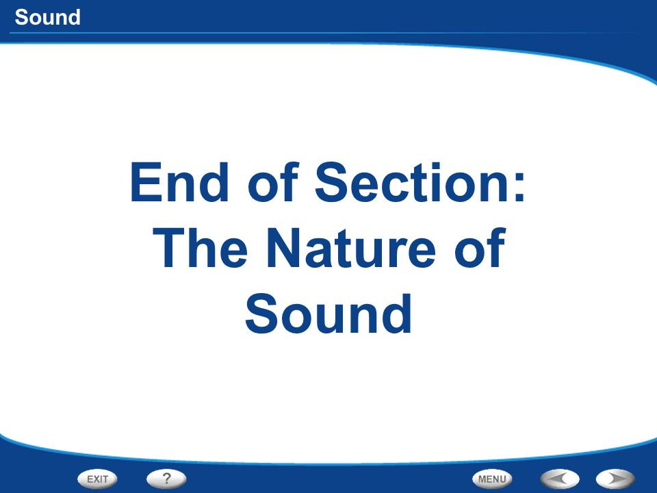 Sound End of Section: The Nature of Sound