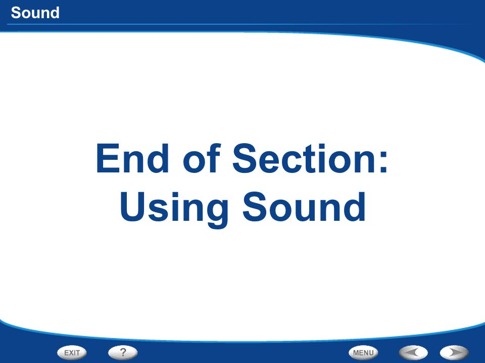 Sound End of Section: Using Sound