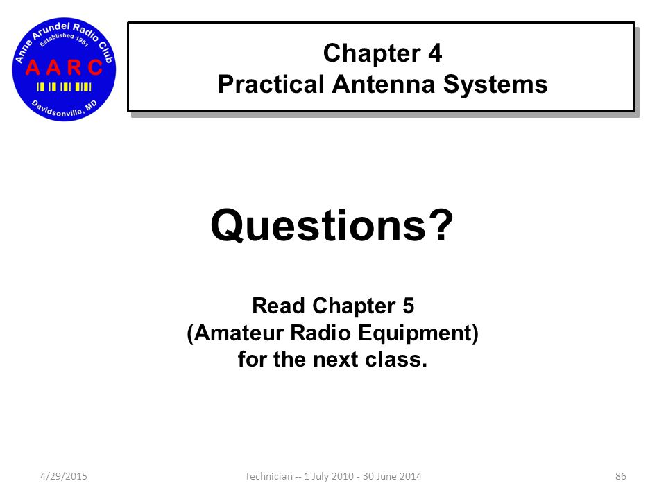 Chapter 4 Practical Antenna Systems 4/29/201585Technician -- 1 July 2010 - 30 June 2014 An antenna analyzer is a great tool for antenna work. It uses