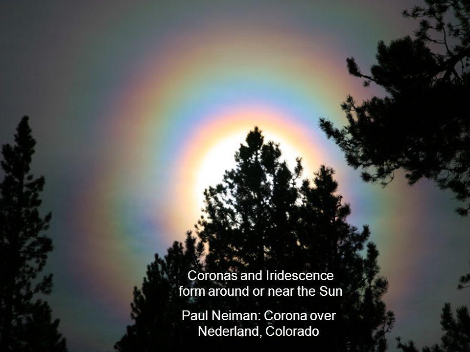 Paul Neiman: Corona over Nederland, Colorado Coronas and Iridescence form around or near the Sun