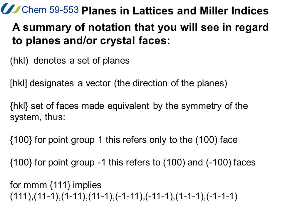 Chem 59-553 Planes in Lattices and Miller Indices Pictures from: http://www.gly.uga.edu/schroeder/geol6550/millerindices.html
