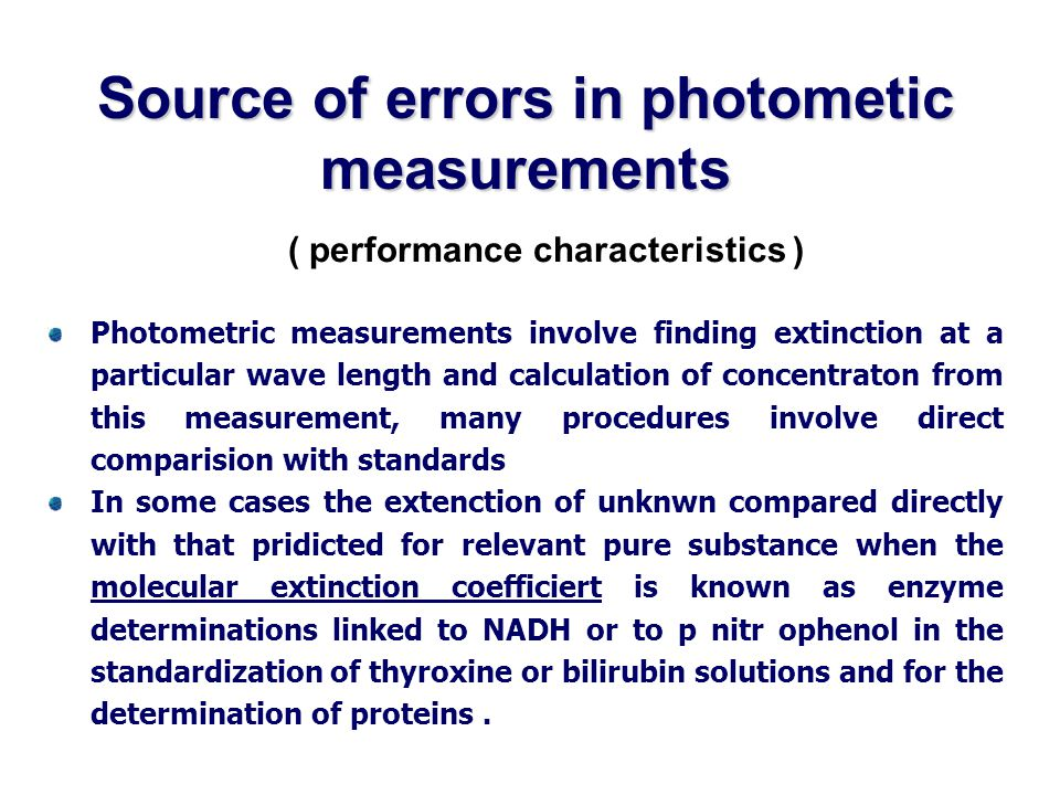 Source of errors in photometic measurements ( performance characteristics ) Photometric measurements involve finding extinction at a particular wave l