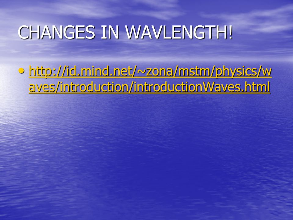 CHANGES IN WAVLENGTH.