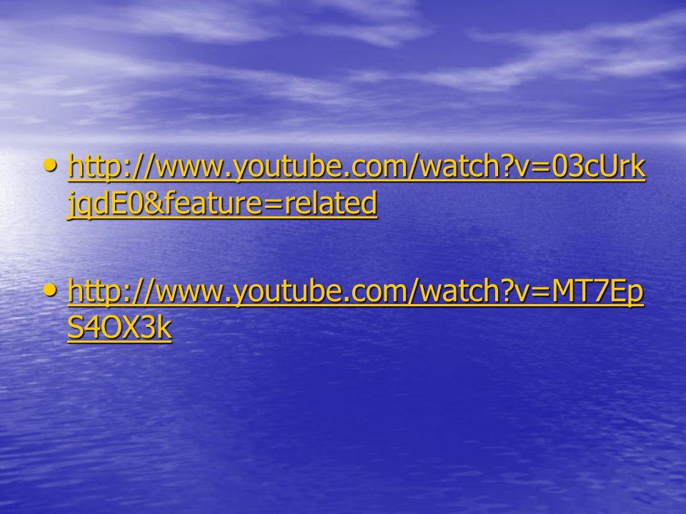 http://www.youtube.com/watch?v=03cUrk jqdE0&feature=related http://www.youtube.com/watch?v=03cUrk jqdE0&feature=related http://www.youtube.com/watch?v