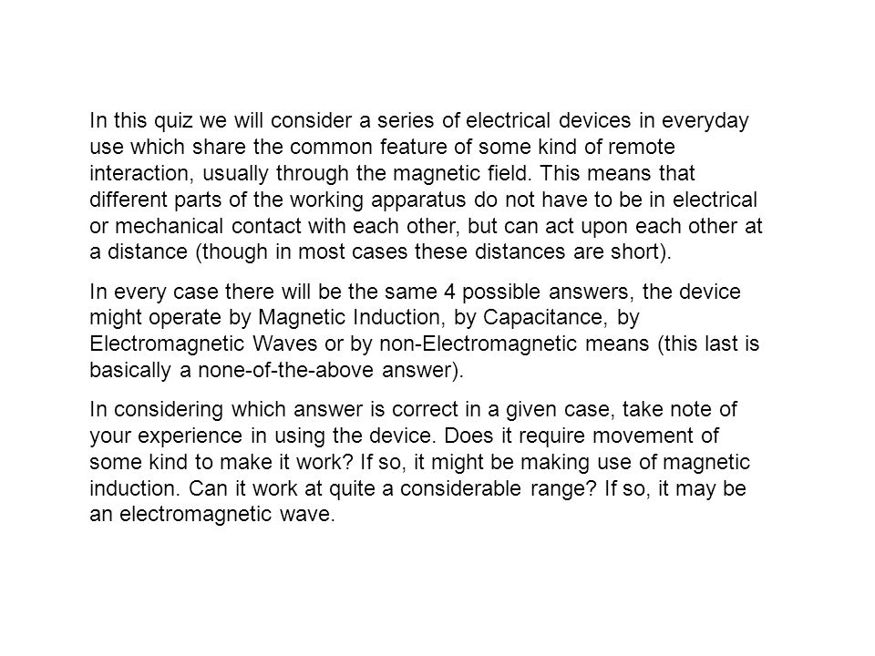 Compact Disk A) Magnetic Induction B) Electric Capacitance C) Electromagnetic Waves D) Non-Electromagnetic Means